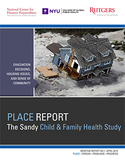 The Hurricane Sandy PLACE Report: Evacuation Decisions, Housing Issues and Sense of Community